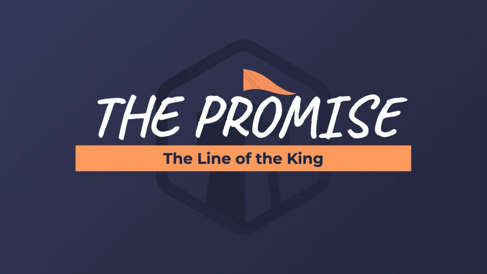 The Promise: The Line of the King
