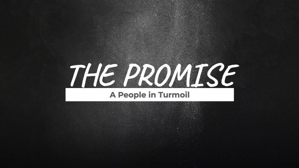 The Promise: A People in Turmoil
